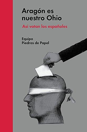 Aragón es nuestro Ohio: Así votan los españoles (ENSAYO POLITICO)