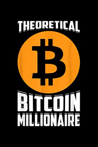 Notebook Planner Theorital Bitcoin Millionaire Crypto Blockchain HODL: Budget Tracker, 114 Pages, Bill, A Blank, Management, 6x9 inch, Diary, Work List