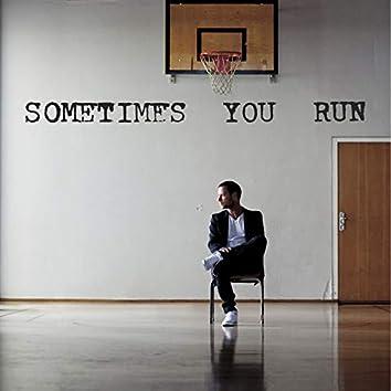 Sometimes You Run