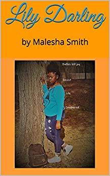 Lily Darling: by Malesha Smith by [Malesha Smith]