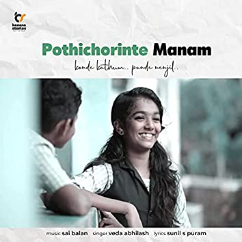 Pothichorinte Manam (Konde Kathum Pande Nenjil)