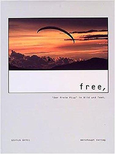 Free: Der freie Flug in Bild und Text