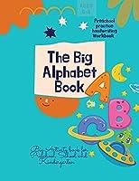 The Big Alphabet Book: The Big Alphabet Book Preschool practice handwriting Workbook Big Activity book for Preschool, School and Kindergarten Ages 5-8