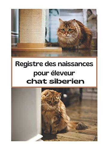 Registre des naissances pour chats Siberien: permet le suivi des naissances de ses chatons / suivi vétérinaire / pratique pour les éleveurs