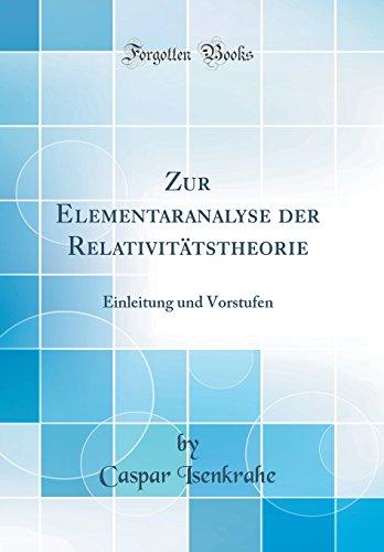 Zur Elementaranalyse der Relativitätstheorie: Einleitung und Vorstufen (Classic Reprint)