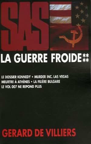 La Guerre froide, Tome 4 : Le dossier Kennedy - Murder Inc. Las Vegas - Meurtre à Athènes - La filière Bulgare - Le vol 007 ne répond plus