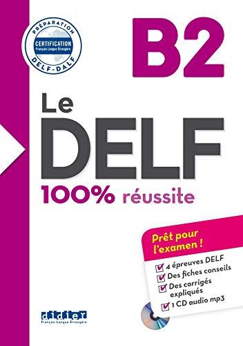 Le DELF B2 100% reussite +CD [Lingua francese]: Livre B2 & CD MP3