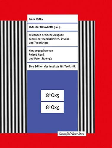 Oxforder Oktavhefte 5 & 6: Faksimile-Edition (Franz Kafka-Ausgabe. Historisch-Kritische Edition sämtlicher Handschriften, Drucke und Typoskripte. (Hg. von Roland Reuß und Peter Staengle))