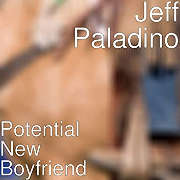 Potential New Boyfriend