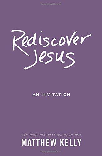 Rediscover Jesus: An Invitation