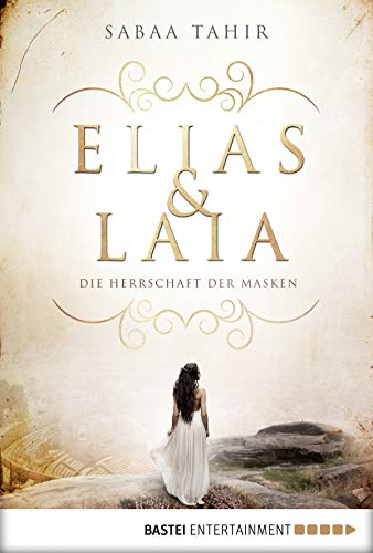 Elias & Laia - Die Herrschaft der Masken: Band 1