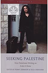 Seeking Palestine New Palestinian Writing on Exile & Home Paperback