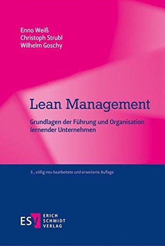 Lean Management: Grundlagen der Führung und Organisation lernender Unternehmen