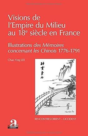 Visions de lEmpire du Milieu au 18e siècle en France