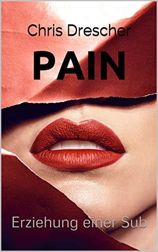 PAIN: Erziehung einer Sub
