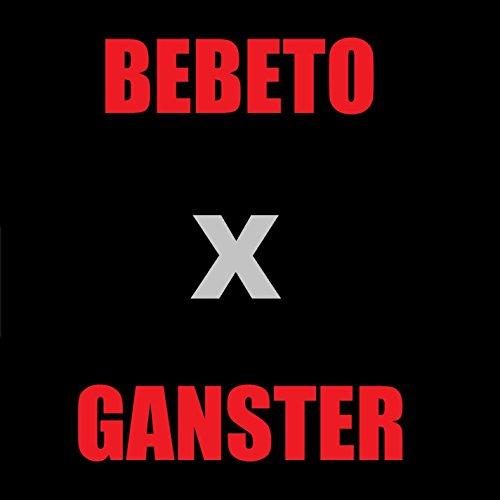 Bebeto Ganster