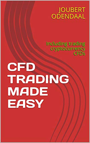 CFD TRADING MADE EASY: Including trading cryptocurrency CFDs (English Edition)