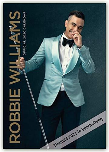 Robbie Williams 2021 - A3 Format Posterkalender: Original Danilo-Kalender [Mehrsprachig] [Kalender] (A3-Posterkalender)