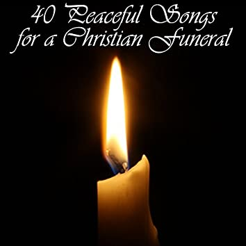 40 Peaceful Songs for a Christian Funeral