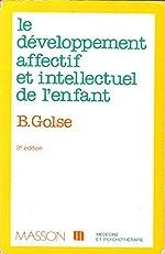 LE DEVELOPPEMENT AFFECTIF ET INTELLECTUEL DE L'ENFANT. 3ème édition de Bernard Golse
