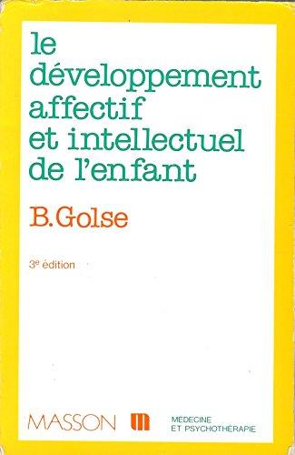 LE DEVELOPPEMENT AFFECTIF ET INTELLECTUEL DE L'ENFANT. 3ème édition