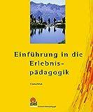 Einführung in die Erlebnispädagogik (Gelbe Reihe: Praktische Erlebnispädagogik)