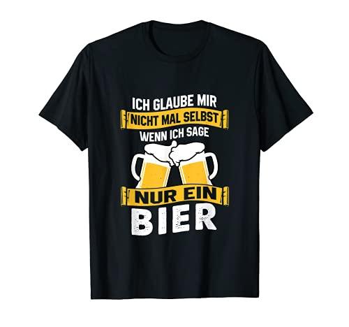 Ich glaube mir nicht mal selbst, wenn ich sage nur ein Bier
