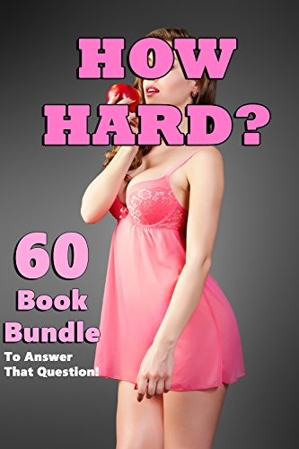 How Hard? (60 Book Bundle to Answer That Question!)