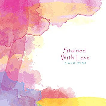 Stained with love