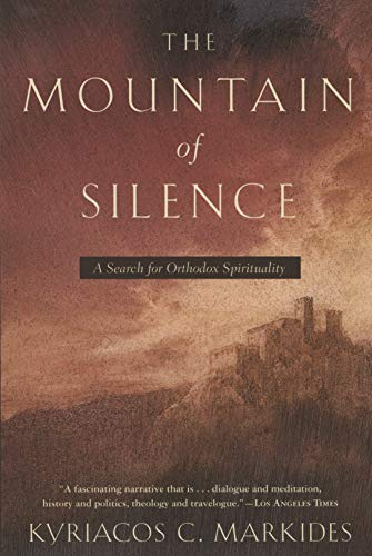 The Mountain of Silence: A Search for Orthodox Spirituality (English Edition)