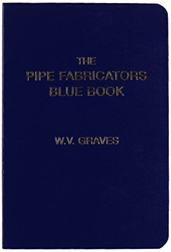 The Pipe Fabricators Blue Book