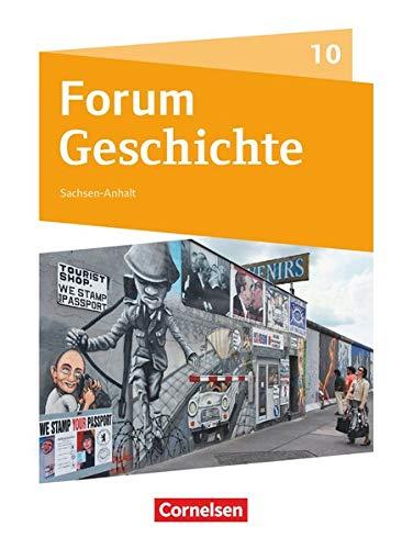 Forum Geschichte - Neue Ausgabe - Gymnasium Sachsen-Anhalt - 10. Schuljahr: Vom Ende des Zweiten Weltkrieges bis zur Gegenwart - Schülerbuch