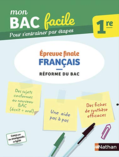Français 1re - Mon BAC facile - Epreuve finale - Enseignement commun Première - Préparation à l'épreuve du Bac 2021