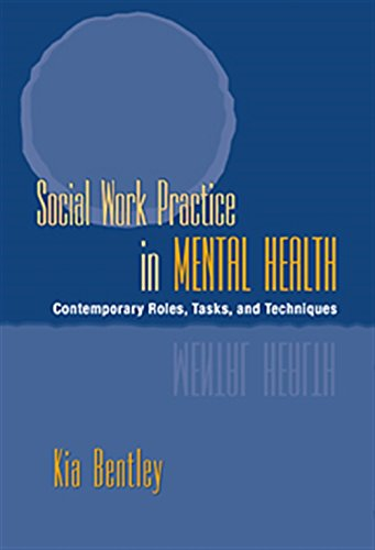 Social Work Practice in Mental Health: Contemporary Roles, Tasks, and Techniques (Mental Health Practice)