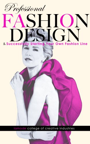 Become A Professional Fashion Designer Successfully Starting Your Own Fashion Line Kindle Edition By Corrie Annette Arts Photography Kindle Ebooks Amazon Com