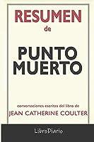 Resumen De Punto muerto de Jean Catherine Coulter: Conversaciones Escritas