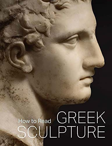 Compare Textbook Prices for How to Read Greek Sculpture The Metropolitan Museum of Art - How to Read  ISBN 9781588397232 by Hemingway, Seán