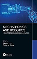 Mechatronics and Robotics: New Trends and Challenges