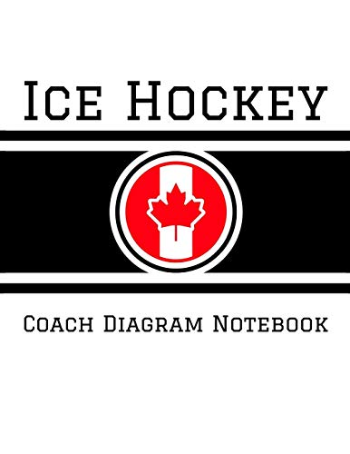 Ice Hockey Coach Diagram Notebook: 100 Full Page Ice Hockey Diagrams for Drawing Up Plays, Creating Drills, and Scouting
