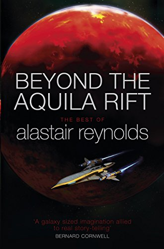 Beyond the Aquila Rift: The Best of Alastair Reynolds (English Edition)