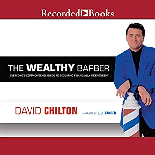 The Wealthy Barber     Everyone's Commonsense Guide to Becoming Financially Independent              Auteur(s):                                                                                                                                 David Chilton                               Narrateur(s):                                                                                                                                 L. J. Ganser                      Durée: 6 h et 53 min     143 évaluations     Au global 4,5