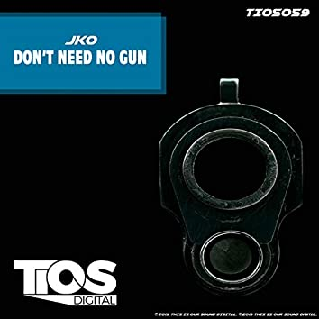 Don't Need No Gun