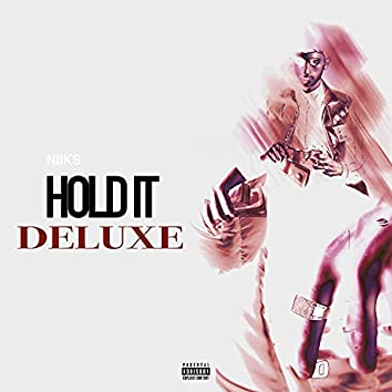 Hold It (Deluxe)