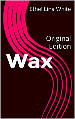 Wax: Original Edition (English Edition)