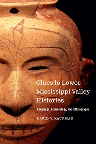 Clues to Lower Mississippi Valley Histories: Language, Archaeology, and Ethnography