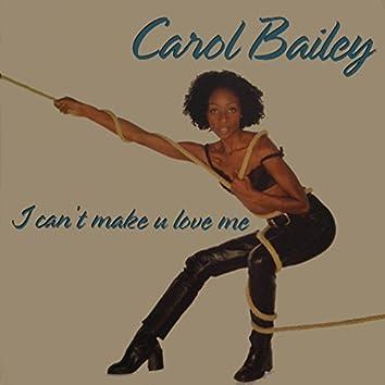 I Can't Make U Love Me