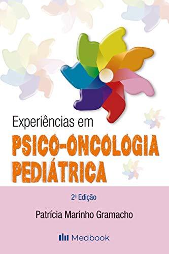 Experiências em Psico-oncologia Pediátrica