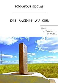 Des racines au ciel par Nicolas Bonnafous
