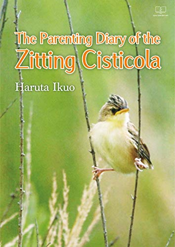 The Parenting Diary of the Zitting Cisticola (English Edition)