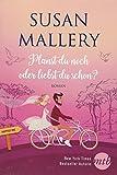 Planst du noch oder liebst du schon? (Happily-Serie, Band 1) - Susan Mallery